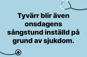 Inställd sång även onsdag 9/9