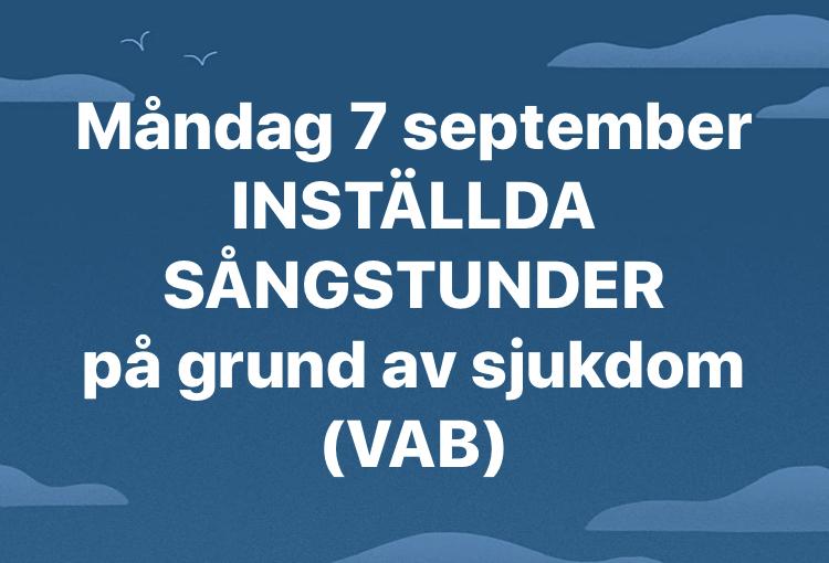 Inställd sång måndag 7 sept.