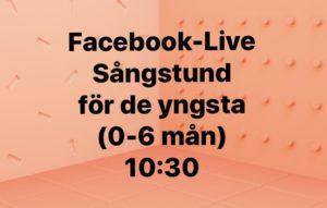 15/9 Sångstund på Facebook. Ålder 0-6 månader.